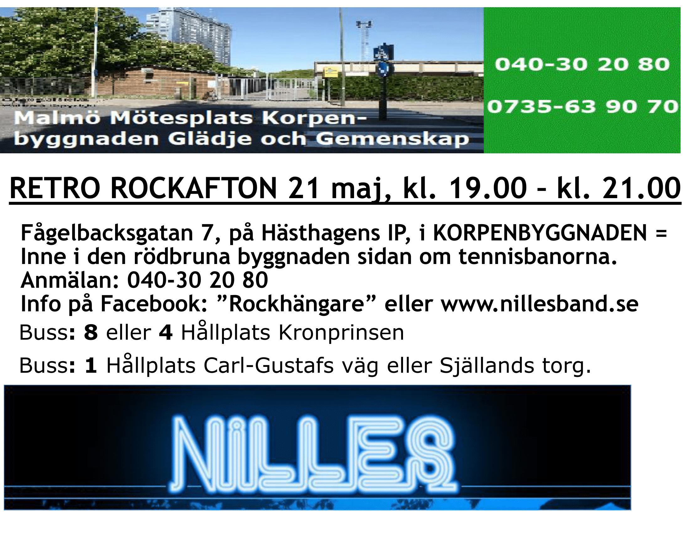 NILLES  RETRO  ROCKAFTON 21 maj, kl. 19.00 – kl. 21.00 i Korpenbyggnaden, Fågelbacksgatan 7 inne på Hästhagens IP nära Kronprinsen i Malmö.