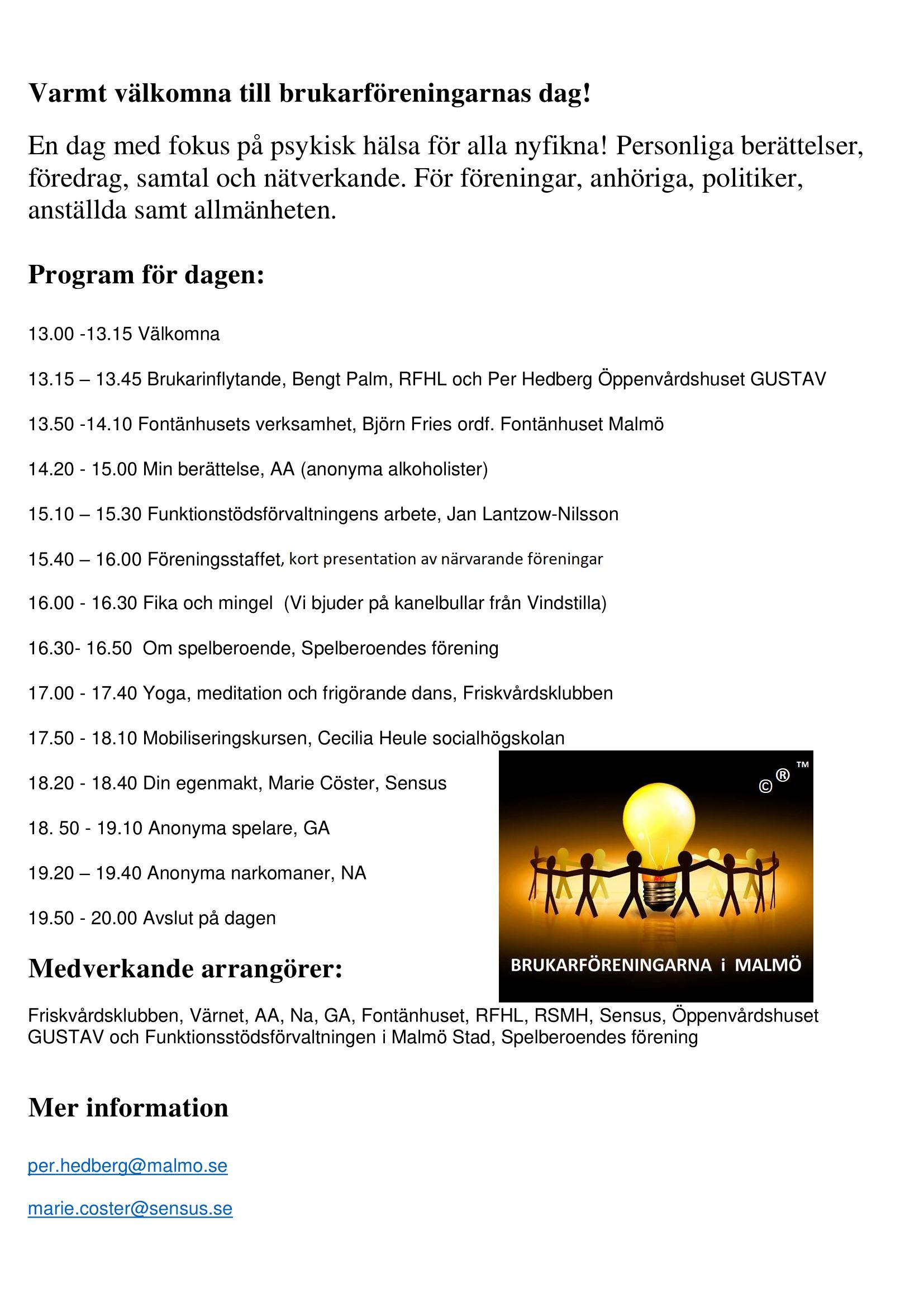 program förena förändra förbättra. Brukarföreningarnas Dag 15 maj 2019 hos SENSUS i Malmö. Studentgatan 2 mitt emot Hansacompaniet!