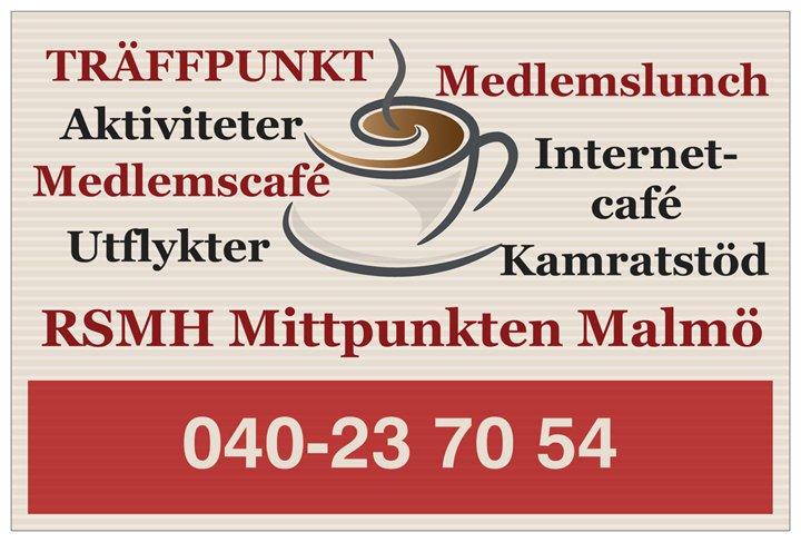TRÄFFPUNKT: Idunsgatan 75, Tel:  040-23 70 54  - RSMH Mittpunkten Malmö